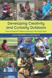 Cover Developing Creativity and Curiosity Outdoors