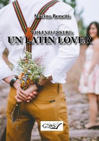 Cover Volevo essere un latin lover