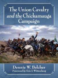 Cover The Union Cavalry and the Chickamauga Campaign