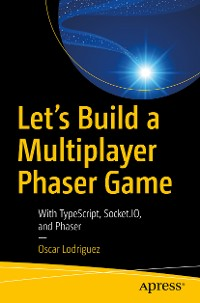 Cover Let's Build a Multiplayer Phaser Game