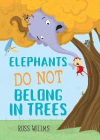 Cover Elephants Do Not Belong in Trees