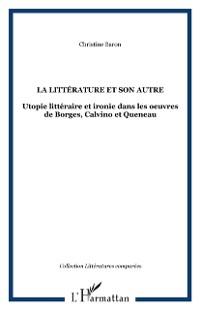 Cover La litterature et son autre - utopie litteraire et ironie da