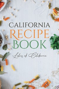Cover California Recipe Book