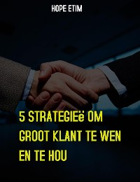 Cover 5 Strategieë Om Groot Klant te Wen en te Hou