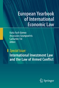 Cover International Investment Law and the Law of Armed Conflict