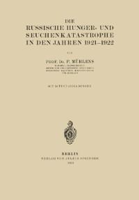 Cover Die Russische Hunger- und Seuchenkatastrophe In Den Jahren 1921-1922
