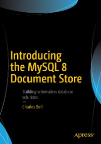 Cover Introducing the MySQL 8 Document Store