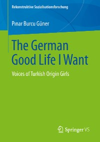 Cover The German Good Life I Want
