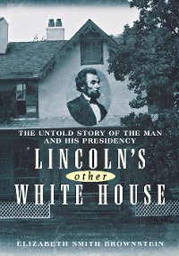Cover Lincoln's Other White House