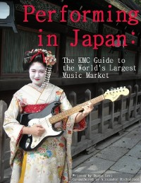 Cover Performing in Japan: The KMC Guide to the World's Largest Music Market