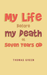 Cover My Life Before My Death at Seven Years Old