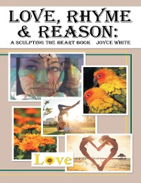 Cover Love, Rhyme & Reason: A Sculpting the Heart Book