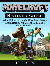 Cover Minecraft Nintendo Switch, Skins, Unblocked, Mods, Download, Servers, Achievements, Wiki, Maps, APK, Game Guide Unofficial