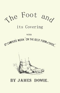 """Cover The Foot and its Covering with Dr. Campers Work """"On the Best Form of Shoe"""""""