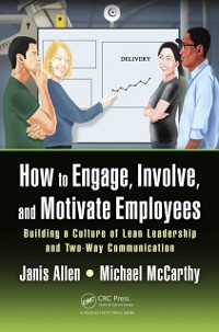 Cover How to Engage, Involve, and Motivate Employees