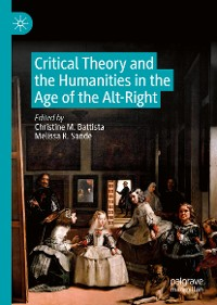 Cover Critical Theory and the Humanities in the Age of the Alt-Right