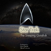 Cover The Sleeping Goldfish - A Star Trek Story