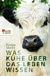 Cover Was Kühe über das Leben wissen