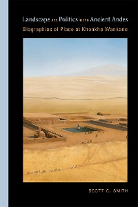 Cover Landscape and Politics in the Ancient Andes
