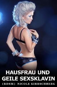 Cover Hausfrau und geile Sexsklavin (BDSM)