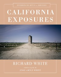 Cover California Exposures: Envisioning Myth and History