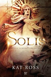 Cover Solis (Il Quarto Talismano - Libro Secondo)