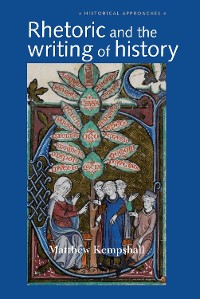 Cover Rhetoric and the Writing of History, 400–1500