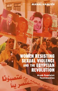 Cover Women Resisting Sexual Violence and the Egyptian Revolution