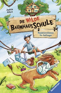 Cover Die wilde Baumhausschule, Band 1: Raubtierzähmen für Anfänger