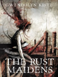 Cover The Rust Maidens
