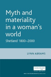 Cover Myth and materiality in a woman's world