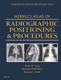 Cover Merrill's Atlas of Radiographic Positioning and Procedures - E-Book