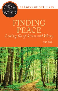 Cover Finding Peace, Letting Go of Stress and Worry