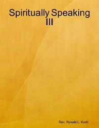 Cover Spiritually Speaking III