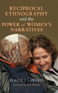 Cover Reciprocal Ethnography and the Power of Women's Narratives