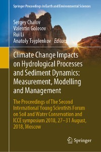 Cover Climate Change Impacts on Hydrological Processes and Sediment Dynamics: Measurement, Modelling and Management
