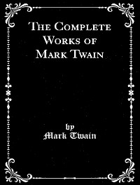 Cover The Complete Works of Mark Twain