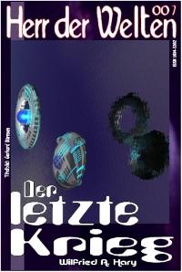 Cover HERR DER WELTEN 007: Der letzte Krieg