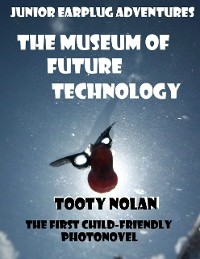 Cover Junior Earplug Adventures: The Museum of Future Technology