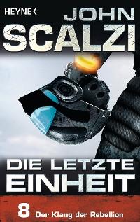 Cover Die letzte Einheit, Episode 8: - Der Klang der Rebellion