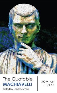 Cover The Quotable Machiavelli
