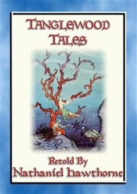 Cover TANGLEWOOD TALES - 6 Illustrated Greek Myths Rewritten for Children