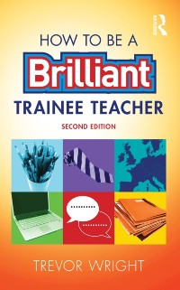 Cover How to be a Brilliant Trainee Teacher