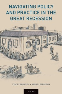 Cover Navigating Policy and Practice in the Great Recession