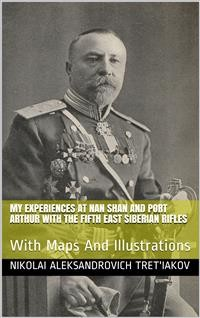 Cover My Experiences at Nan Shan and Port Arthur with the Fifth East Siberian Rifles