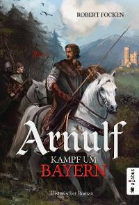 Cover Arnulf. Kampf um Bayern
