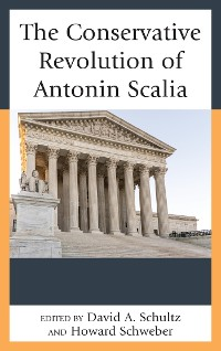 Cover The Conservative Revolution of Antonin Scalia