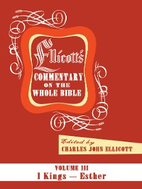 Cover Ellicott's Commentary on the Whole Bible Volume III