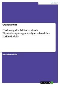 Cover Förderung der Adhärenz durch Physiotherapie-Apps. Analyse anhand des HAPA-Modells