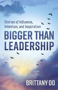 Cover Bigger Than Leadership